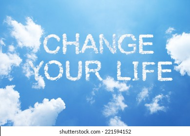 change your life clouds word on sky.