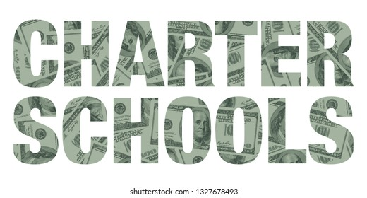 Charter School and Money, One Hundred Dollar Bills