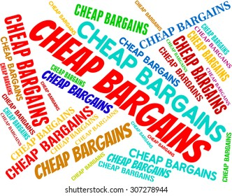 Cheap Bargains Indicating Low Cost And Promo