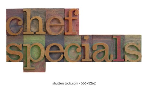 chef specials words in vintage wooden letterpress type blocks, stained by color inks, isolated on white