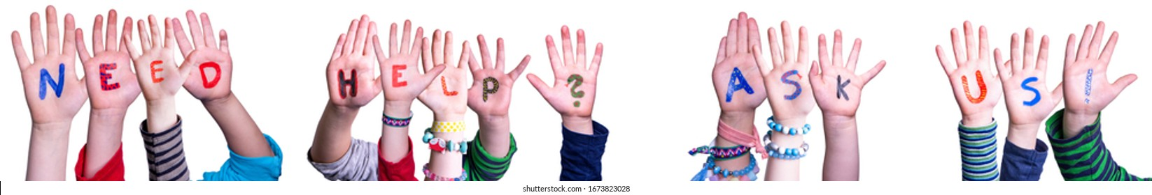 Children Hands Building Word Need Help Ask Us, Isolated Background