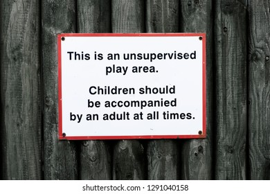 Children play area unsupervised accompanied by adult all times