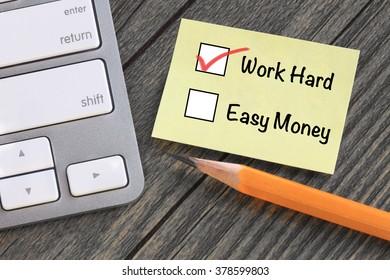 choice of work hard over easy money