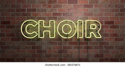 CHOIR - fluorescent Neon tube Sign on brickwork - Front view - 3D rendered royalty free stock picture. Can be used for online banner ads and direct mailers.