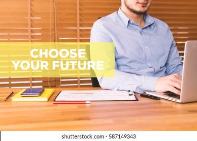 CHOOSE YOUR FUTURE CONCEPT