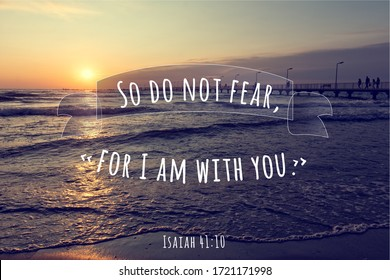 Christian encouraging saying from Isaiah 41:10, God is with you. Christian saying on beautiful sunrise over the sea background