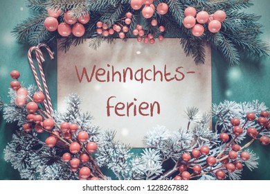 Christmas Garland, Fir Tree Branch, Weihnachtsferien Means Christmas Holidays