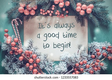 Christmas Garland, Fir Tree Branch, Snowflakes, Quote Always Good Time Begin