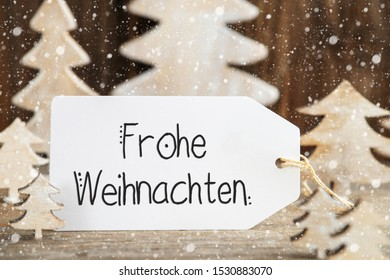 Christmas Tree, One Label, Frohe Weihnachten Means Merry Christmas, Snowflakes