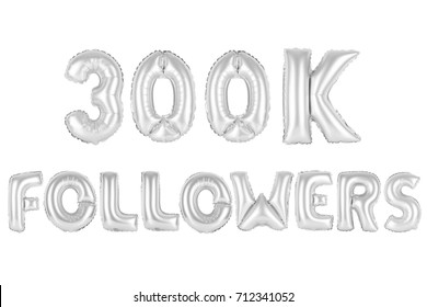chrome (grey) alphabet balloons, 300K (three hundred thousand) followers,  chrome