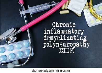 Chronic inflammatory demyelinating polyneuropathy (CIDP) word, medical term word with medical concepts in blackboard and medical equipment.