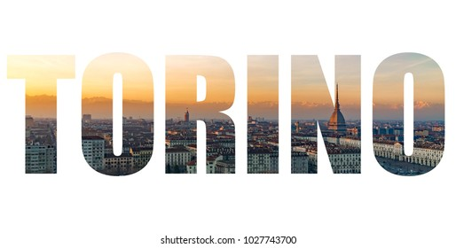 Cityscape of Turin (Torino) with lettering. Panorama of Torino with Mole Antonelliana towering on the city and Alps mountain as backgroung. Capital letters name the city