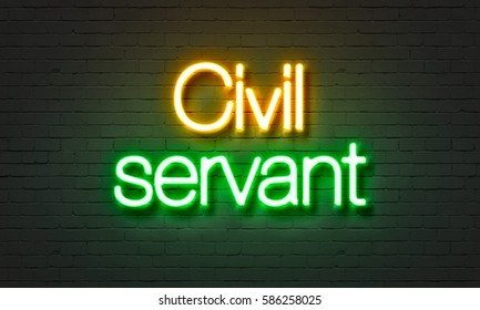 Civil servant neon sign on brick wall background