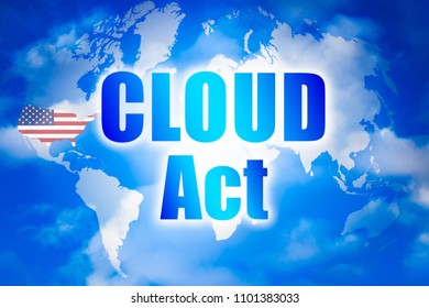 Clarifying Lawful Overseas Use of Data Act - CLOUD Act