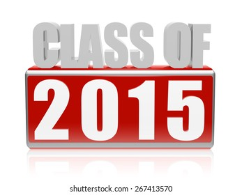 class of 2015 text - 3d red and white letters and block, graduate education concept