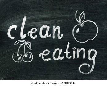 Clean eating chalk words written on the blackboard