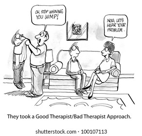 Client is completely confused by Good Therapist/Bad Therapist approach.