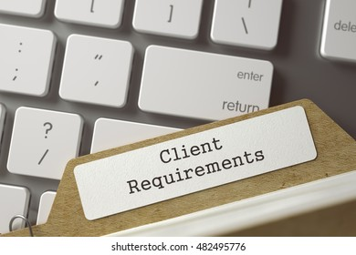 Client Requirements Concept. Word on Folder Register of Card Index. Sort Index Card on Background of White Modern Keypad. Closeup View. Blurred Toned Image. 3D Rendering.