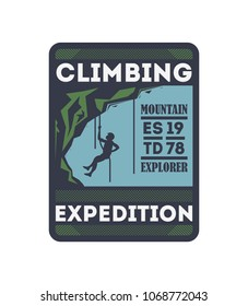 Climbing expedition vintage isolated badge. Mountain explorer sign, touristic adventure label, nature hiking and trekking illustration