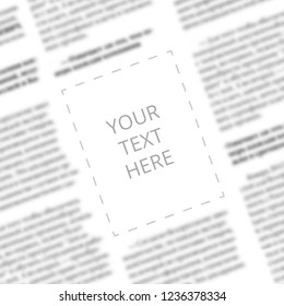 Close up of a blurred newspaper column with blank square in the middle for designer mockup. Angled view to the written words Your Text Here on the paper page background. Space for typing in newspaper