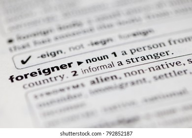 Close Up To The Dictionary Definition Of Foreigner