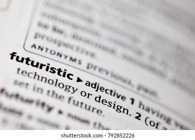 Close up to the dictionary definition of Futuristic