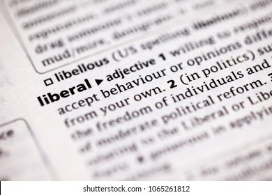 Close up to the dictionary definition of Liberal