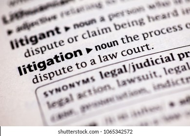 Close up to the dictionary definition of Litigation