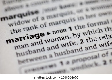 Close up to the dictionary definition of Marriage