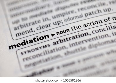 Close up to the dictionary definition of Mediation