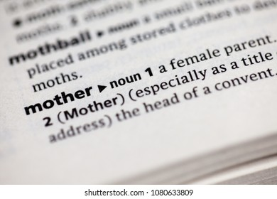Close up to the dictionary definition of Mother