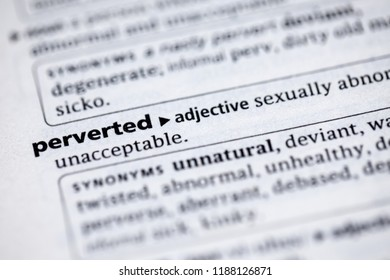 Close up to the dictionary definition of Perverted