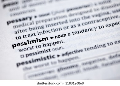 Close up to the dictionary definition of Pessimism