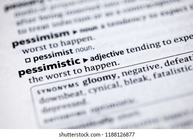 Close up to the dictionary definition of Pessimistic