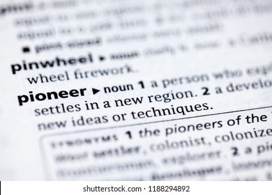 Close up to the dictionary definition of Pioneer
