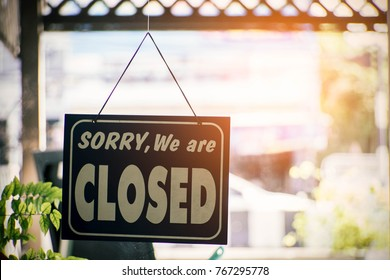 Closed sign.Sorry we are closed