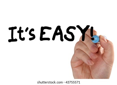 """Closeup of a hand writing a """"it's easy"""" message with a marker, possibly for a business strategy, isolated on a white background."""