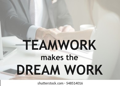 """Closeup of male and female hands handshaking. Photo with motivational text """"Teamwork makes the dream work"""" Business, meeting concept"""