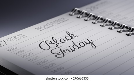 Closeup of a personal calendar setting an important date representing a time schedule. The words Black Friday written on a white notebook to remind you an important appointment.