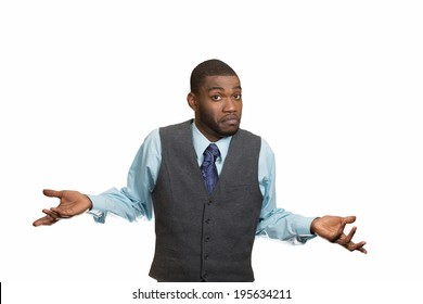 Closeup portrait dumb looking, clueless business man, arms out asking why, what's problem, so what, I don't know, isolated white background. Negative human emotion facial expression, life perception