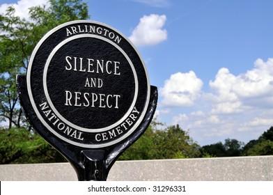 "Closeup of a ""Silence and respect"" sign at the Arlington National Cemetery in Arlington, Virginia, near Washington DC"