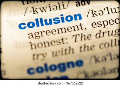 Close-up of word in English dictionary. Collusion, definition and transcription
