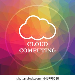 Cloud computing icon. Cloud computing website button on low poly background.