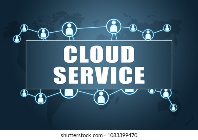 Cloud Service - text concept on blue background with world map and social icons.