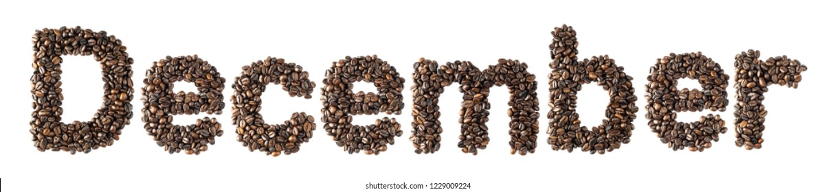 Coffee bean sort alphabetically. The word is December. Which is the month name. For the calendar or postcard New Year. isolated on white background and clipping path.