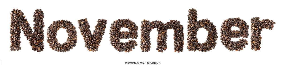 Coffee bean sort alphabetically. The word is November. Which is the month name. For the calendar or postcard New Year. isolated on white background and clipping path.