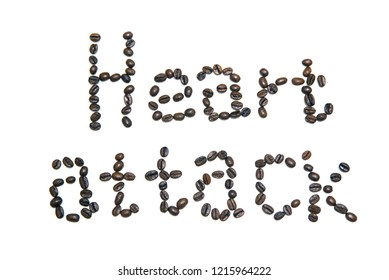 Coffee beans arranged in words--heart attack