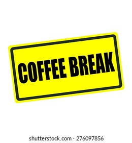 Coffee break back stamp text on yellow background