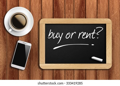 The coffee, phone  and chalkboard with word buy or rent?
