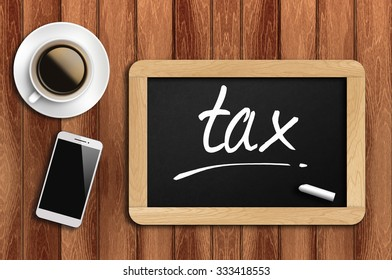 The coffee, phone  and chalkboard with word tax